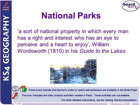National Parks 'a sort of national property in which every man has a right and interest who has an eye to perceive and a heart to enjoy', William Wordsworth.