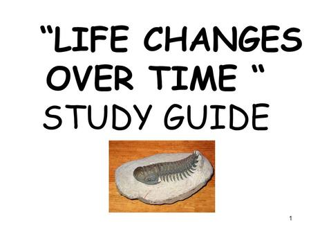 """LIFE CHANGES OVER TIME "" STUDY GUIDE"