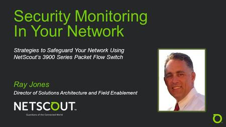 Security Monitoring In Your Network Welcome Ray Jones
