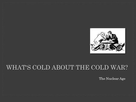 What's cold about the cold war?
