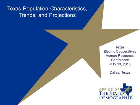 Texas Population Characteristics, Trends, and Projections
