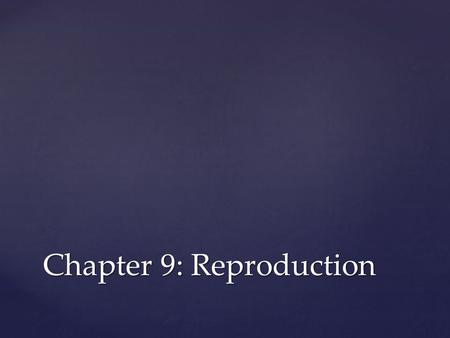 Chapter 9: Reproduction
