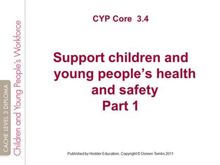 Support children and young people's health and safety