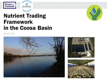 Nutrient Trading Framework in the Coosa Basin April 22, 2015.