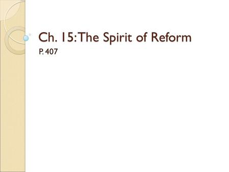Ch. 15: The Spirit of Reform
