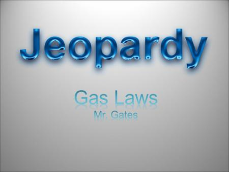 Gas Laws Mr. Gates Created by Educational Technology Network. www.edtechnetwork.com 2009.