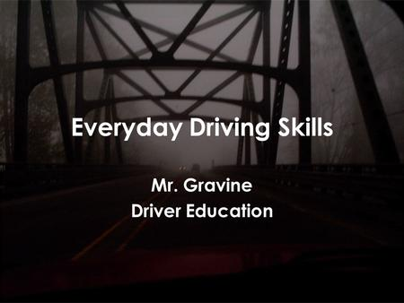 Everyday Driving Skills