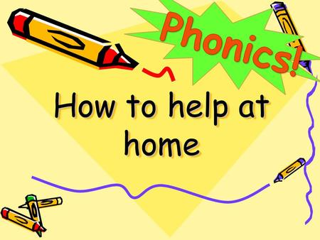 How to help at home. What is Phonics? Words are made up from small units of sound called phonemes. Phonics teaches children to be able to listen carefully.