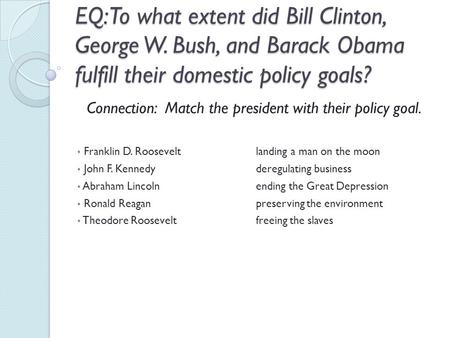 Connection: Match the president with their policy goal.