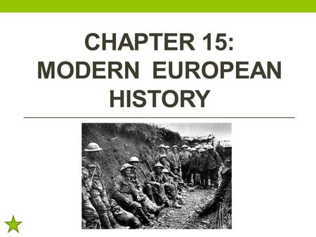 CHAPTER 15: MODERN EUROPEAN HISTORY. Standards SS6CG5 The student will explain the structure of modern European governments. a. Compare the parliamentary.