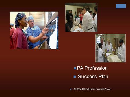 PA Profession Success Plan A HRSA Title VII Grant Funding Project.