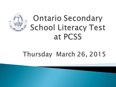 Ontario Secondary School Literacy Test at PCSS