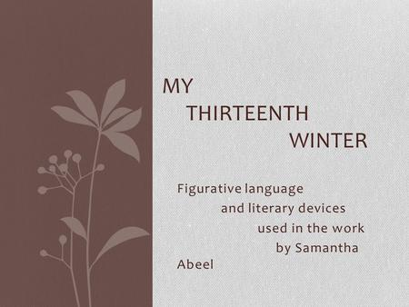 My Thirteenth Winter Figurative language and literary devices