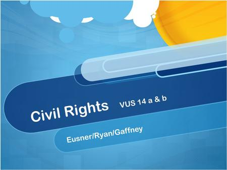 Civil Rights VUS 14 a & b Eusner/Ryan/Gaffney. What was the significance of Brown v. Board of Education? Brown v. Board of Education Supreme Court decision.
