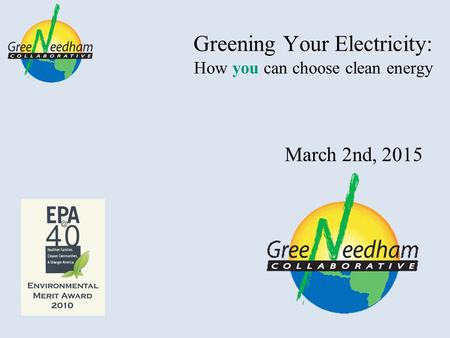 Greening Your Electricity: How you can choose clean energy March 2nd, 2015.