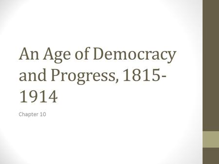 An Age of Democracy and Progress,