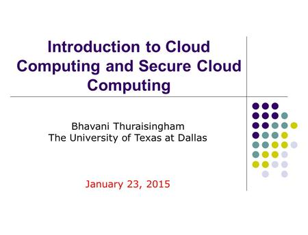 Introduction to Cloud Computing and Secure Cloud Computing