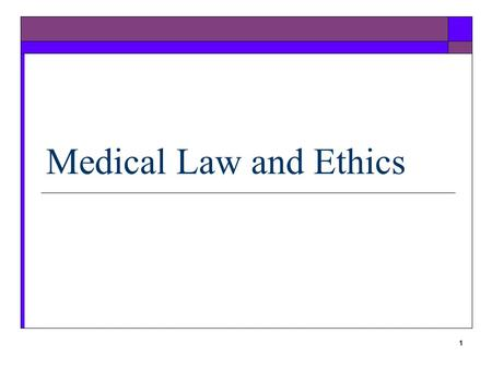 Medical Law and Ethics.