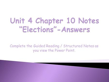 "Unit 4 Chapter 10 Notes ""Elections""-Answers"