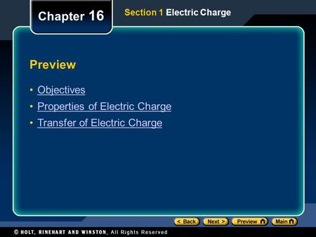 Preview Objectives Properties of Electric Charge Transfer of Electric Charge Chapter 16 Section 1 Electric Charge.
