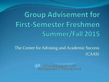 Group Advisement for First-Semester Freshmen Summer/Fall 2015
