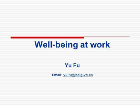Well-being at work Yu Fu