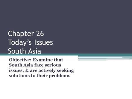 Chapter 26 Today's Issues South Asia