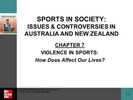 7-1 Copyright  2009 McGraw-Hill Australia Pty Ltd PPTs t/a Sports in Society by Coakley SPORTS IN SOCIETY: ISSUES & CONTROVERSIES IN AUSTRALIA AND NEW.