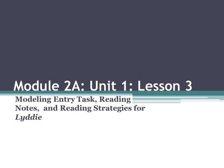 Modeling Entry Task, Reading Notes, and Reading Strategies for Lyddie