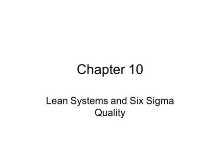 Lean Systems and Six Sigma Quality