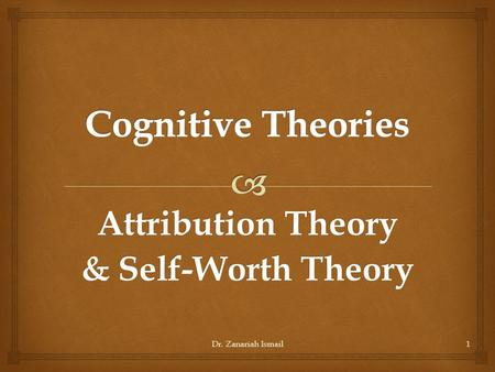 Attribution Theory & Self-Worth Theory