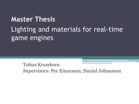 Master Thesis Lighting and materials for real-time game engines