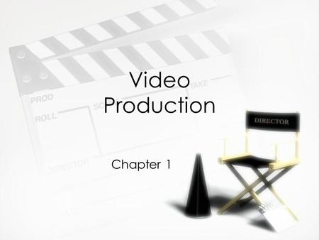 Video Production Chapter 1.
