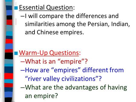 "How are ""empires"" different from ""river valley civilizations""?"