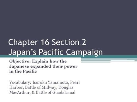 Chapter 16 Section 2 Japan's Pacific Campaign