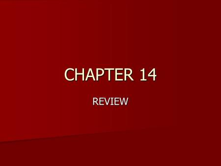 CHAPTER 14 REVIEW.