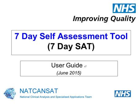 7 Day Self Assessment Tool (7 Day SAT) User Guide v7 (June 2015)