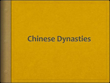 Chinese Dynasties.