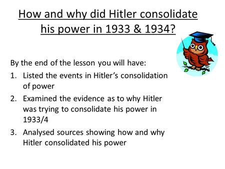 how did hitler eliminate opposition to his rule and how did he Hitler's rise to power started when he became politically involved and joined the deutsche arbeiterspartei from there he worked himself up in the party, which later became the nazi party, through charm, violence and cunning negotiations.