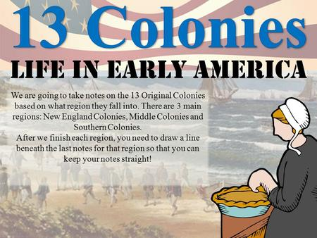 13 Colonies Life in early America