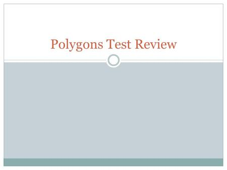 Polygons Test Review. Test Review Find the missing angle. 50.