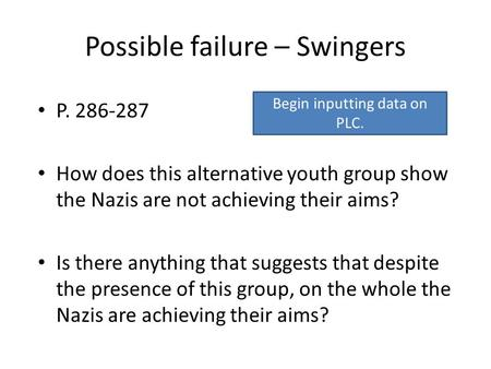 Possible failure – Swingers P. 286-287 How does this alternative youth group show the Nazis are not achieving their aims? Is there anything that suggests.