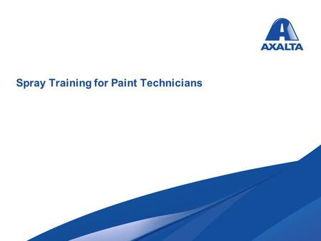 Spray Training for Paint Technicians. Training Objectives Paint Technicians successfully completing this update will be able to: Determine if their job.