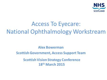 Access To Eyecare: National Ophthalmology Workstream
