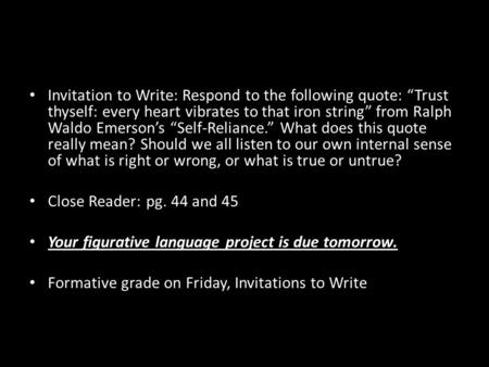 "Invitation to Write: Respond to the following quote: ""Trust thyself: every heart vibrates to that iron string"" from Ralph Waldo Emerson's ""Self-Reliance."""