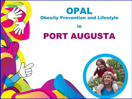 OPAL Obesity Prevention and Lifestyle in PORT AUGUSTA.