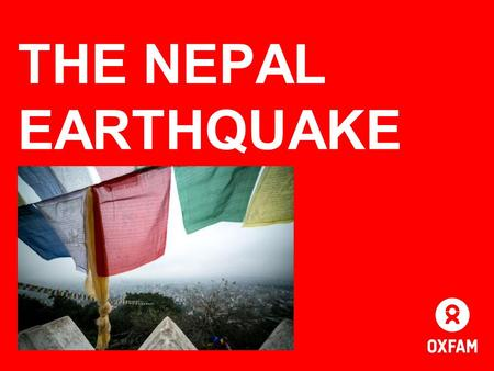 THE <strong>NEPAL</strong> <strong>EARTHQUAKE</strong>. WHAT IS A DISASTER? Page 3 You don't bother revising and fail your exams. Your house burns down but you are fully insured. You.