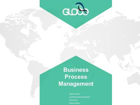 GAJAH ANNUAL REPORT 2015 | 1 Business Process Management Meghan Atkins Lohith Bangalore Omprakash John Doyle Rebecca Mazur.