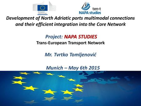 Development of North Adriatic ports multimodal connections and their efficient integration into the Core Network Project: NAPA STUDIES Trans-European.
