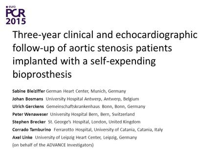 Three-year clinical and echocardiographic follow-up of aortic stenosis patients implanted with a self-expending bioprosthesis Sabine Bleiziffer German.